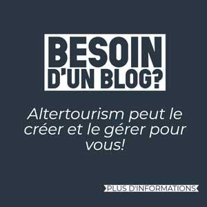 Besoin d'un Blog? Altertourism le gère pour vous!